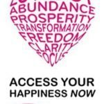 Access Your Happiness Now And Find Pleasure In Everyday Things