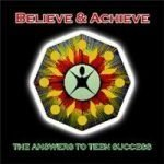 Believe & Achieve CD - The Answers to Teen Success