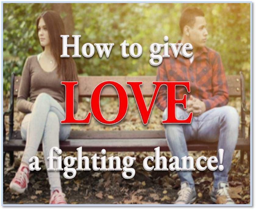 How to give Love a fighting chance